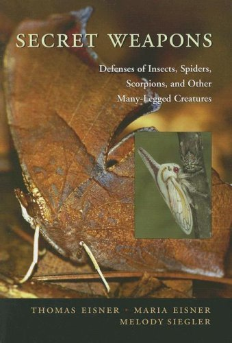 Secret Weapons: Defenses of Insects, Spiders, Scorpions, and Other Many-Legged Creatures by Thomas Eisner (2007-04-30) Spider Defense