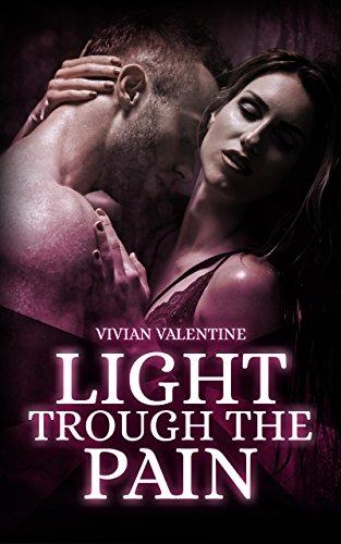 Light trough the Pain von [Valentine, Vivian]