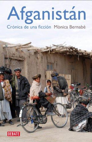 Afganistán: Crónica de una ficción por Mónica Bernabé