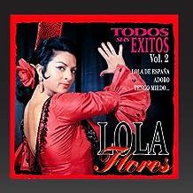 Lola Flores : Todos Sus Exitos, Vol.2