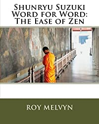 Shunryu Suzuki Word for Word: The Ease of Zen