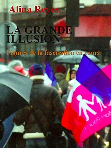 La grande illusion: Figures de la fascisation en cours