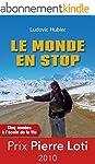 Le monde en stop: Cinq ann�es � l'�co...