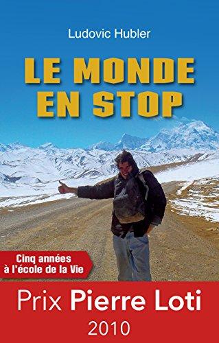 Le monde en stop: Cinq années à l'école de la vie (R CITS) par Ludovic Hubler