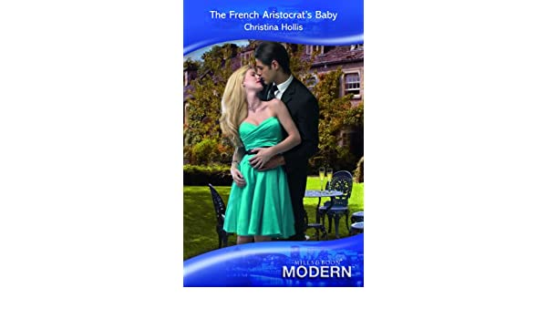 The French Aristocrats Baby (Mills & Boon Modern)
