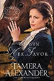 To Win Her Favor (A Belle Meade Plantation Novel)