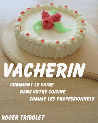 Vacherin (Ptisserie maison t. 1)