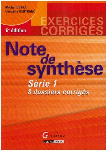 Note de synthèse Série 1 : 8 dossiers corrigés par Michel Deyra