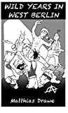 Image de WILD YEARS IN WEST BERLIN (English Edition)