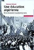 Une éducation algérienne: De la révolution à la décennie noire (Témoins)