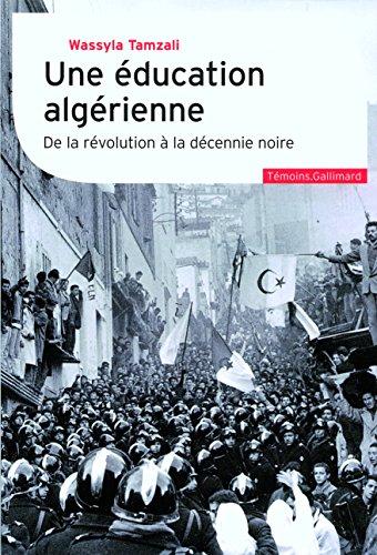 Une éducation algérienne: De la révolution à la décennie noire par Wassyla Tamzali