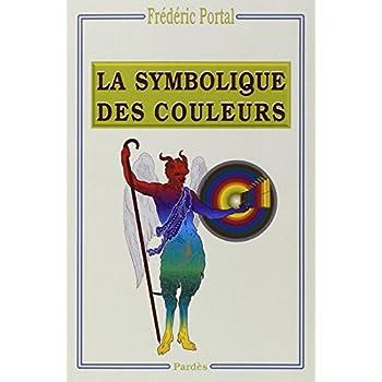 Symbolique des couleurs : Des couleurs symboliques dans l'Antiquité, le Moyen Age et les Temps modernes