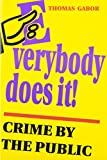 Everybody Does It!: Crime by the Public