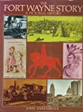The Fort Wayne Story: A Pictorial History by John Ankenbruck (1980-08-02)