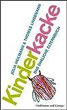 Geschenkidee  - Kinderkacke: Das ehrliche Elternbuch (Psychologie)