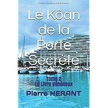 Le Kôan de la Porte Secrète: Tome 2 : Le Livre Vénéneux