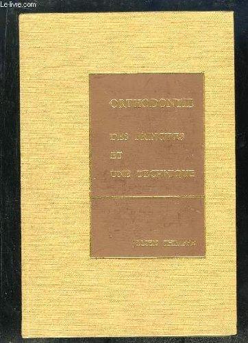 ORTHODONTIE DES PRINCIPES ET UNE TECHNIQUE.