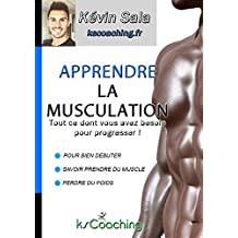 Apprendre la musculation: Tout ce dont vous avez besoin pour progresser !