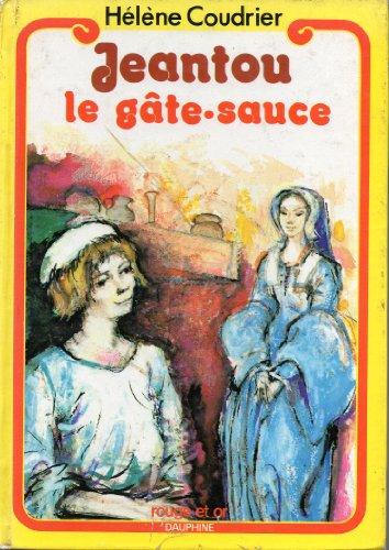 Jeantou le gâte-sauce par Coudrier Hélène