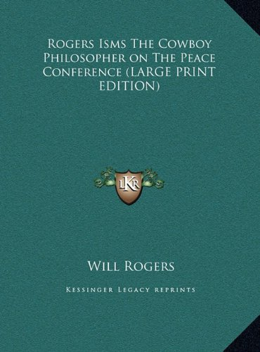 Rogers Isms the Cowboy Philosopher on the Peace Conference