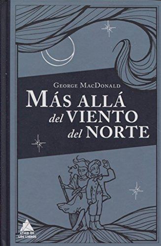 Más Allá Del Viento Del Norte (Ático Clásicos) por George MacDonald