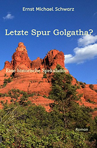 letzte-spur-golgatha-eine-historische-spekulation