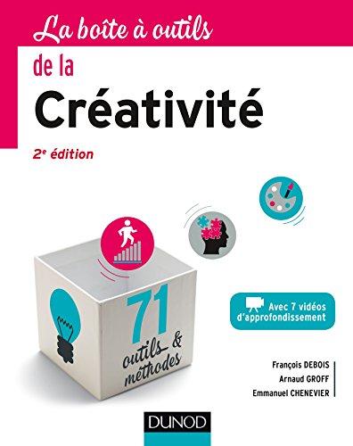 La Boîte à outils de la créativité - 2ed par François Debois