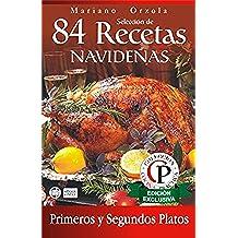 SELECCIÓN DE 84 RECETAS NAVIDEÑAS - PRIMEROS Y SEGUNDOS PLATOS (Colección Cocina Práctica)