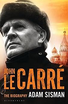 John le Carré: The Biography by [Sisman, Adam]