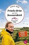 Frische Brise auf dem Sommerdeich: Neues von der Hallig (Sehnsuchtsorte, Band 9) - Katja Just