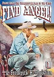 Find Angel! (A Frank Angel Western Book 1)