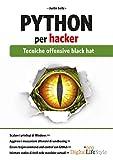 Python per hacker: Tecniche offensive black hat