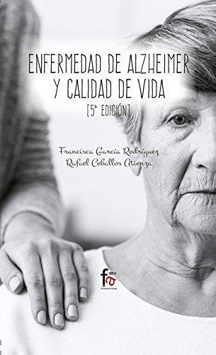 ENFERMEDAD DE ALZHEIMER Y CALIDAD DE VIDA-5 EDICION (CIENCIAS SANITARIAS) por RAFAEL CEBALLOS ATIENZA