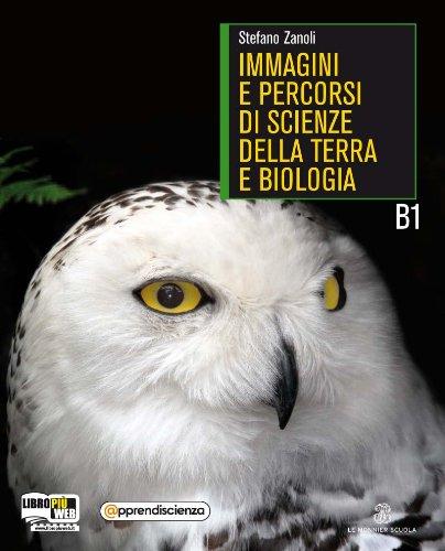 Immagini e percorsi di scienze della terra e biologia. Vol. B1. Con espansione online. Per le Scuole superiori