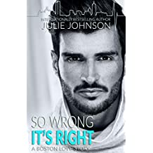 So Wrong It's Right (A Boston Love Story Book 5) (English Edition)