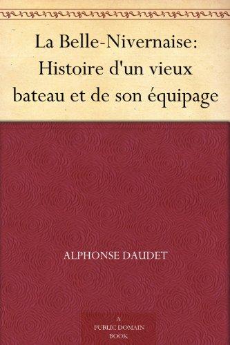 Couverture du livre La Belle-Nivernaise: Histoire d'un vieux bateau et de son équipage