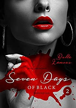 Seven Days of Black 2: Redemption von [Lamour, Bella]
