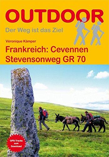 Frankreich: Cevennen Stevensonweg GR 70 (OutdoorHandbuch) (Der Weg ist das Ziel) (Walking-frankreich)