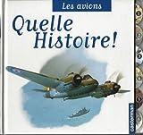 """Afficher """"Quelle histoire ! les avions"""""""