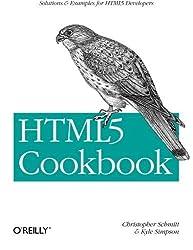 HTML5 Cookbook (Cookbooks (O'Reilly)) by Schmitt (2011-11-29)