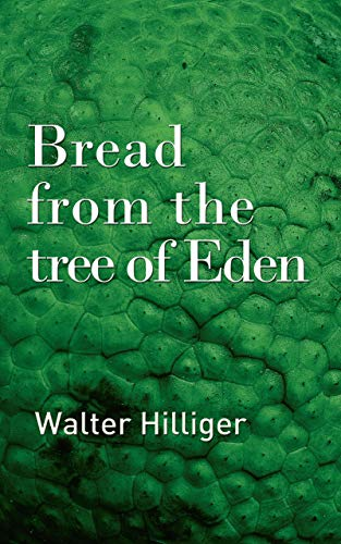 Bread from the tree of Eden (English Edition)