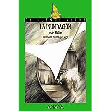 La inundación (Literatura Infantil (6-11 Años) - El Duende Verde)