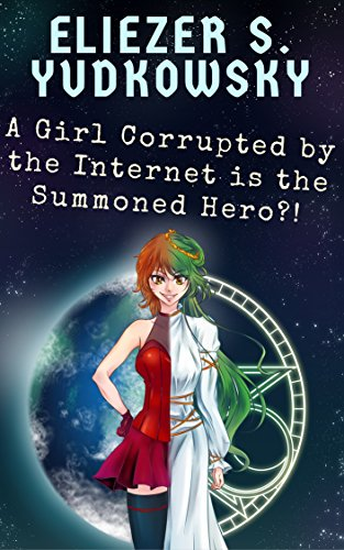 A Girl Corrupted by the Internet is the Summoned Hero?!