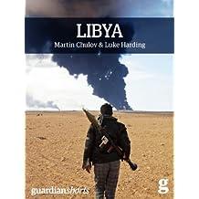 Libya: Murder in Benghazi and the Fall of Gaddafi (Guardian Shorts)