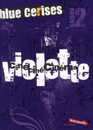 Blue cerises : Violette : Ciné ciné cinéma