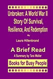 Unbroken: A World War II Story of Survival, Resilience & Redemption: Volume 4 (A Brief Read)