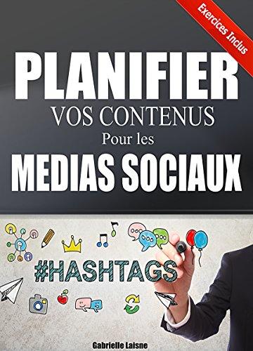 Planifier vos Contenus pour les Médias Sociaux