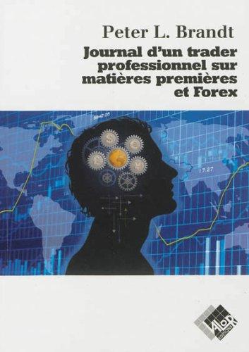 Journal d'un trader professionnel sur matières premières et Forex par Peter L. Brandt