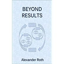 Beyond Results: The Irreducible Complexity (English Edition)