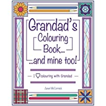Grandad's Colouring Book...and mine too!: I Love Colouring with Grandad